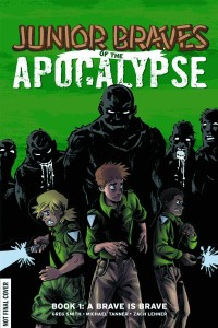 Junior Braves of the Apolcalipse Book 1