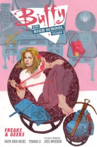 Buffy The High School Years Freeks & Geeks
